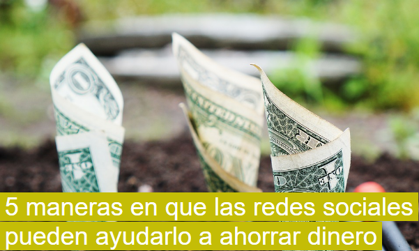 Redes Sociales: 5 formas en las que ayudan a ahorrar dinero