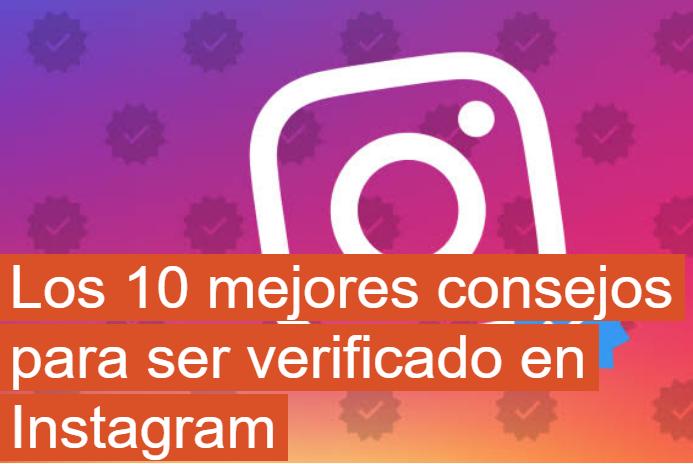 Instagram: 10 buenos consejos para ser verificado