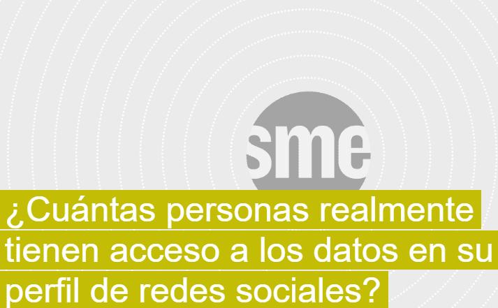 ¿Cuántas personas tienen acceso a tus datos en redes sociales?