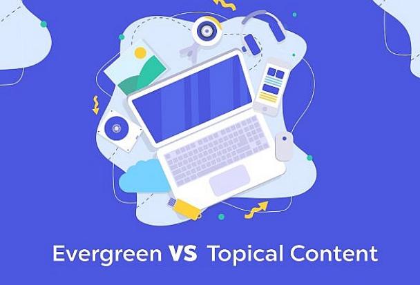 Contenido: Evergreen vs Contenido tópico. Una visión general