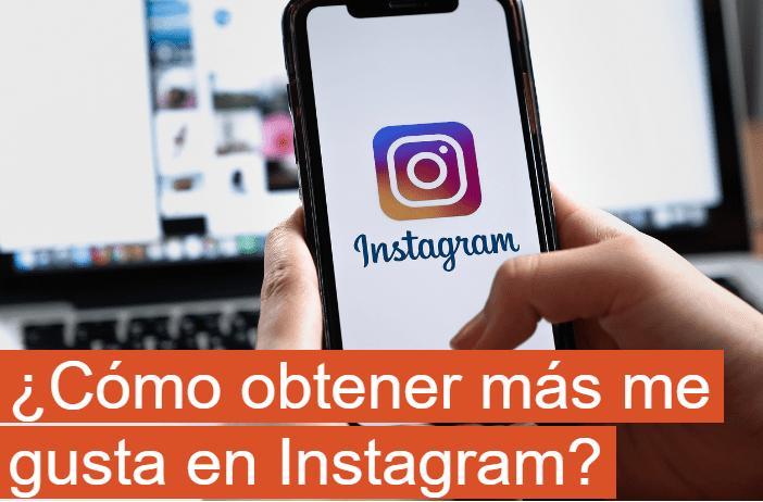 ¿Cómo obtener más me gusta en Instagram?