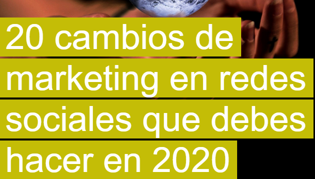 Redes Sociales: 20 cambios que debes hacer en 2020