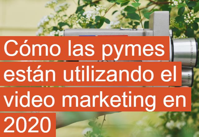 PYME: Cómo utilizar el video Marketing en 2020