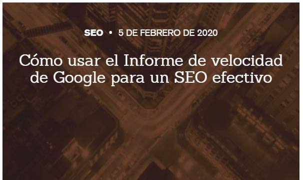 SEO: Usar el Informe de velocidad de Google para ser efectivo