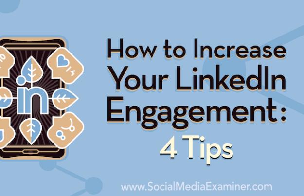 Linkedin: 4 formas de aumentar la participación de seguidores