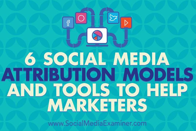 Redes Sociales: 6 Modelos y herramientas de atribución