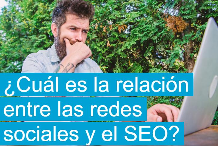 SEO: ¿Cuál es la relación entre las Redes Sociales y el SEO?