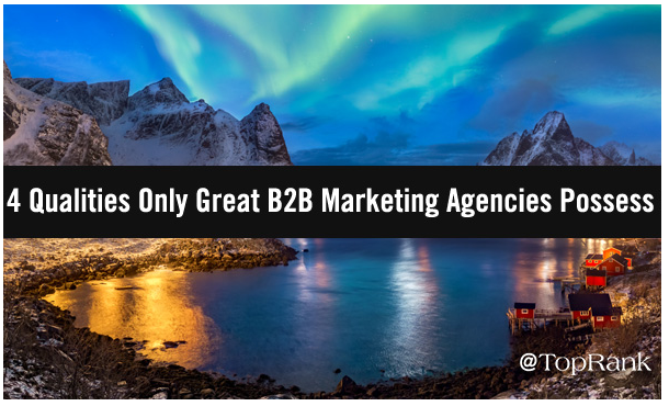 B2B: 4 cualidades que poseen grandes Agencias de Marketing