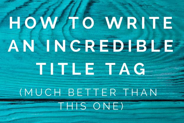 Contenido: Cómo escribir una etiqueta de título increíble