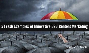 5 nuevos ejemplos de marketing de contenido innovador B2B