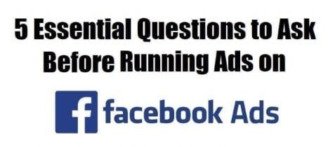 5 preguntas antes de ejecutar una campaña publicitaria de Facebook