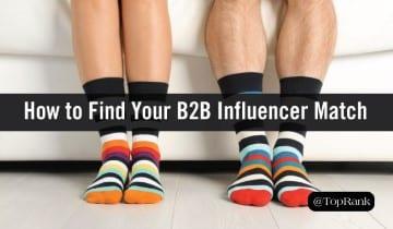 11 cualidades que debe buscar para encontrar su B2B Influencer
