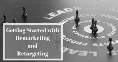 Cómo comenzar con el remarketing en Google Ads y Facebook