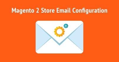 Configuración de correo electrónico de Magento: guía paso a paso