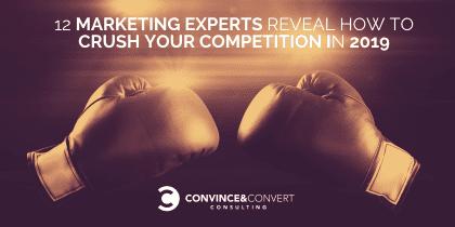 12 expertos en marketing: cómo aplastar a tu competencia en 2019