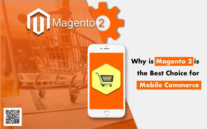 ¿Por qué Magento 2 es la mejor opción para mCommerce?