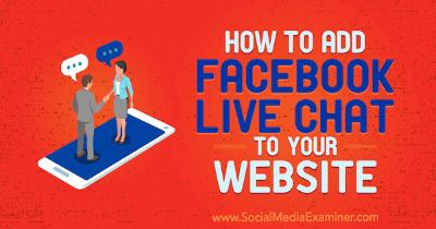 Cómo agregar el chat de Facebook a tu sitio web