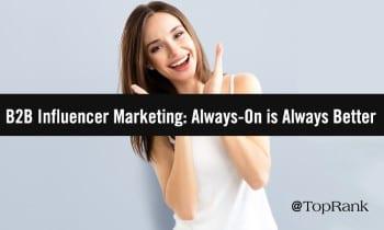 B2B Influencer Marketing: Por qué siempre conectado es lo mejor