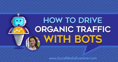 Cómo conducir tráfico orgánico con bots
