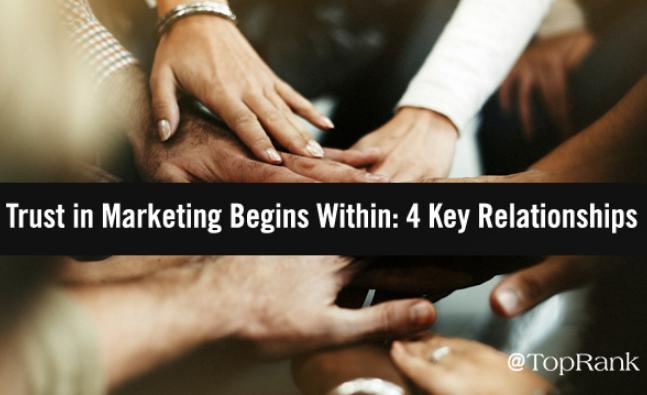 Marketing: La confianza comienza con 4 relaciones clave