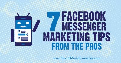 7 consejos de marketing de Facebook Messenger de profesionales