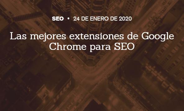 Herramientas: Las mejores extensiones de Chrome para SEO