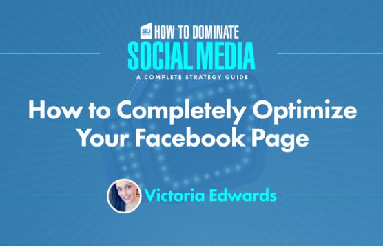 Facebook: Cómo optimizar completamente tu Página Facebook