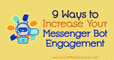 9 maneras de aumentar su compromiso Bot Messenger
