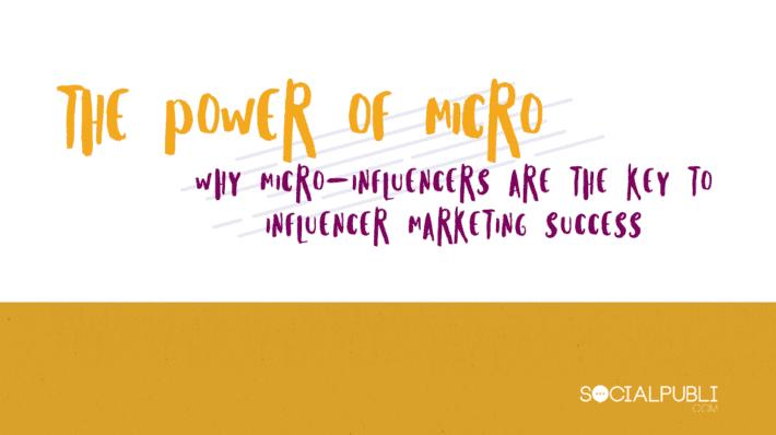 Las 4 ventajas de los Micro-Influencers - Infografía