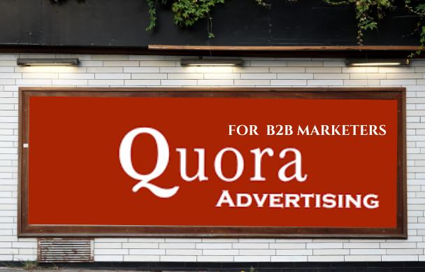 B2B: La guía absoluta de publicidad B2B en Quora
