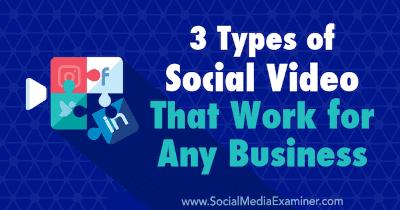 3 tipos de video social que funcionan para cualquier negocio