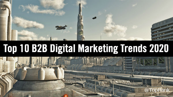 B2B: Las 10 principales tendencias de Marketing digital