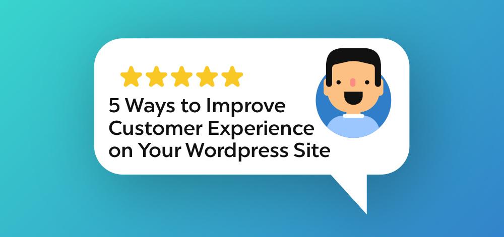 WordPress: 5 formas de mejorar la experiencia del cliente